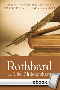 Rothbard vs. the Philosophers - Digital Book