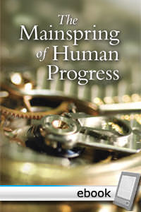 Mainspring of Human Progress - Digital Book