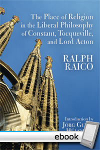 Place of Religion in the Liberal Philosophy of Constant, Tocqueville, and Lord Acton - Digital Book
