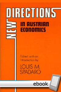New Directions in Austrian Economics - Digital Book