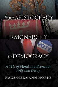 From Aristocracy to Monarchy to Democracy - Digital Book