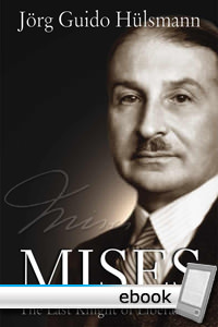 Mises: The Last Knight of Liberalism - Digital Book