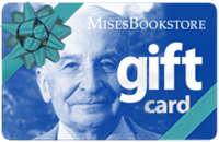 The Mises Gift Card, $10 and up