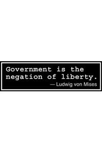 Sticker - Govt is the Negation of Liberty