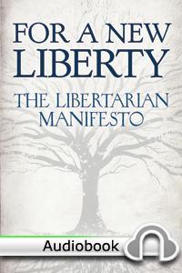 For a New Liberty: The Libertarian Manifesto - Audiobook