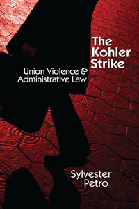 Kohler Strike: Union Violence and Administrative Law, The