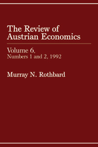 Review of Austrian Economics, Volume 6