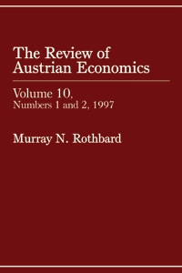 Review of Austrian Economics, Volume 10