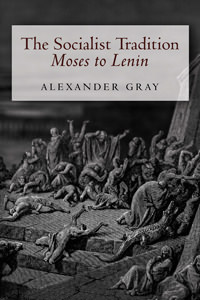 Socialist Tradition: Moses to Lenin, The