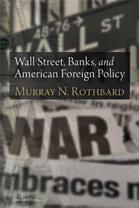 Wall Street, Banks, and American Foreign Policy