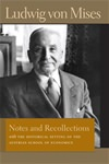 Notes and Recollections: With the Historical Setting of the Austrian School of Economics