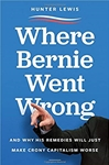 Where Bernie Went Wrong: And Why His Remedies Will Just Make Crony Capitalism Worse