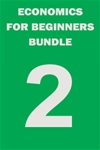 Economics for Beginners Bundle 2