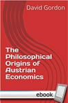 Philosophical Origins of Austrian Economics - Digital Book