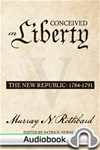 Conceived in Liberty, Volume 5: The New Republic - Audiobook