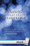 Elements of Libertarian Leadership - Digital Book