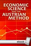 Economic Science and the Austrian Method - Digital Book