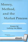 Money, Method, and the Market Process - Digital Book