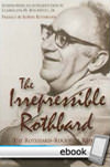 Irrepressible Rothbard - Digital Book
