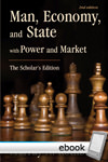 Man, Economy, and State with Power and Market (The Scholar's Edition) - Digital Book
