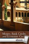 Money, Bank Credit, and Economic Cycles - Digital Book