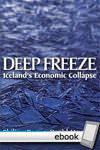 Deep Freeze: Iceland's Economic Collapse - Digital Book