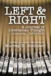 Left and Right: A Journal of Libertarian Thought (Complete, 1965-1968)
