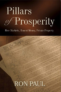 Pillars of Prosperity: Free Markets, Honest Money, Private Property
