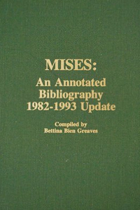 Ludwig von Mises: An Annotated Bibliography: 1983-1993