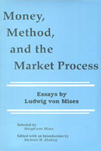 Money, Method, and the Market Process