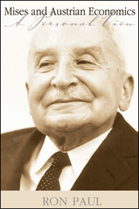 Mises and Austrian Economics: A Personal View