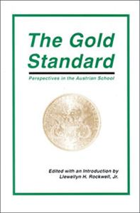 Gold Standard: Perspectives in the Austrian School, The