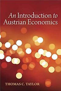Introduction to Austrian Economics, An