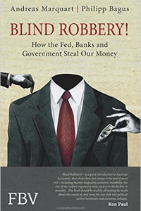 Blind Robbery! How The Fed, Banks And Government Steal Our Money