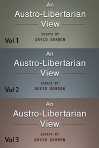 Austro-Libertarian View: 3 Volume Set