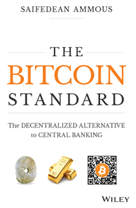 Bitcoin Standard: The Decentralized Alternative to Central Banking
