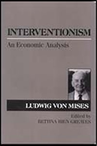 Interventionism: An Economic Analysis