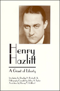 Henry Hazlitt: A Giant of Liberty