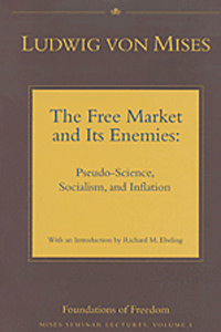 Free Market and Its Enemies, The