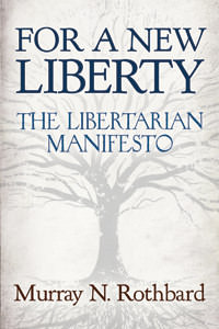 For a New Liberty: The Libertarian Manifesto Pocket Edition