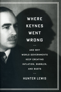 Where Keynes Went Wrong