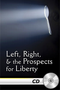 Left, Right, and the Prospects for Liberty - MP3 CD