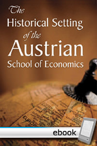 Historical Setting of the Austrian School of Economics - Digital Book
