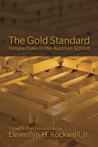 Gold Standard: Perspectives in the Austrian School - Digital Book