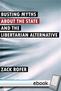 Busting Myths about the State and the Libertarian Alternative - Digital Book