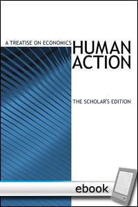 Human Action, The Scholar's Edition - Digital Book