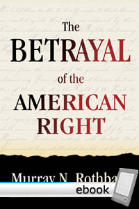 Betrayal of the American Right - Digital Book