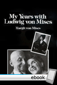 My Years with Ludwig von Mises - Digital Book