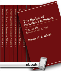 Review of Austrian Economics, Full Collection - Digital Book