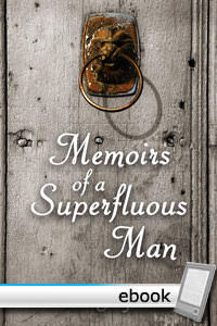 Memoirs of a Superfluous Man - Digital Book